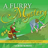 A Furry Mystery, Curtis Robert, 0615765483