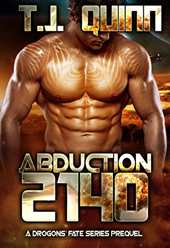 Abduction 2140: SciFi Alien Soul Mates Romance (A Drogons Fate Series Book 1)