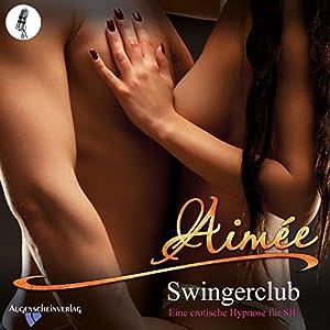 Swingerclub: Eine erotische Hypnose für SIE Hörbuch