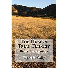 The Human Trial Trilogy: Book II: Exodus (Volume 2)