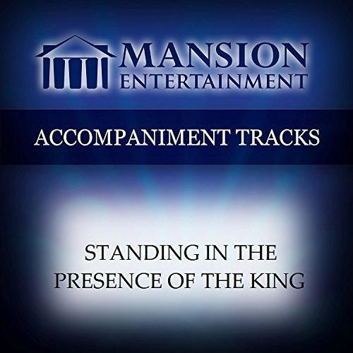 Standing In The Presence Of The King [Accompaniment/Performance Track] (Cd Accompaniment King)