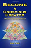 Become A Conscious Creator: A Return to Self-Empowerment, Lisa Ford, 143031821X