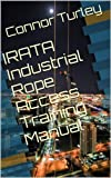 IRATA Industrial Rope Access Training Manual