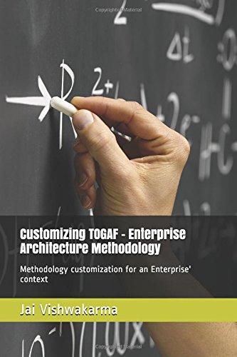 Customizing TOGAF - Enterprise Architecture Methodology: Methodology customization for an Enterprise' context