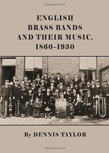 English Brass Bands and Their Music, 1860-1930