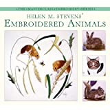 img - for Helen M. Stevens' Embroidered Animals book / textbook / text book