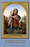 img - for The Queen's Festivals: An Explanation of the Feasts of the Blessed Virgin Mary (Seat of Wisdom) book / textbook / text book