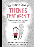 img - for The Curious Guide to Things That Aren't: Things you can't always touch, see, or hear. Can you guess what they are? book / textbook / text book