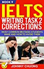 Ielts Writing Task 2 Corrections: Most Common Mistakes Students Make And How To Avoid Them (Book 9)