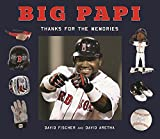 img - for Big Papi: David Ortiz, Thanks for the Memories book / textbook / text book