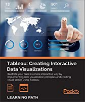 Tableau: Creating Interactive Data Visualizations Front Cover