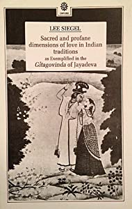 Sacred and Profane Dimensions of Love in Indian Traditions as Exemplified in the Gitagovinda of Jayadeva (Oxford University South Asian Studies Series)