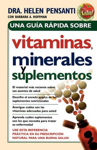 Una gua rpida de vitaminas, minerales y suplementos (Spanish Edition)