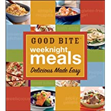 Good Bite Weeknight Meals: Delicious Made Easy