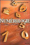Numérologie - Le livre des cycles