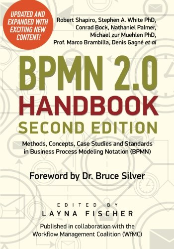 BPMN 2.0 Handbook Second Edition: Methods, Concepts, Case Studies and Standards in Business Process Modeling Notation (B