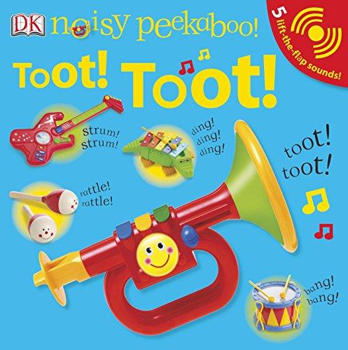 Noisy Peekaboo: Toot! Toot! by DK Publishing