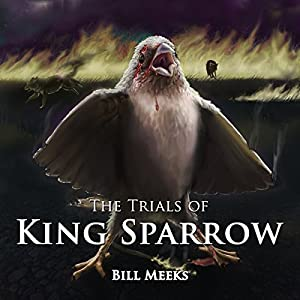 The Trials of King Sparrow Audiobook