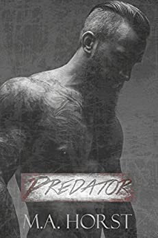 Predator: A Suspense Romance (Men Of Honor Book 1) by [Horst, Michelle]