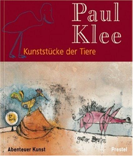 Paul Klee - Kunststücke der Tiere (Abenteuer Kunst)