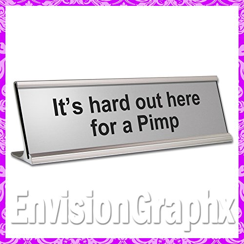 ~ It's hard out here for a Pimp ~ Funny Desk Name Plate (Silver) -