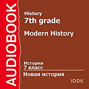 History for 7th Grade: Modern History [Russian Edition] Audiobook