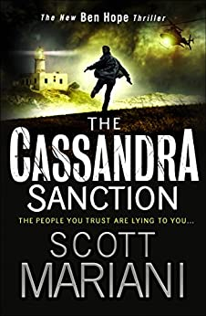 The Cassandra Sanction: The most controversial action adventure thriller you'll read this year! (Ben Hope, Book 12) by [Mariani, Scott]