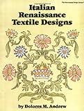 Italian Renaissance Textile Designs, Dolores M. Andrew, 0880450819