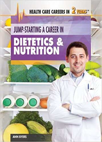 Book Jump-Starting a Career in Dietetics and Nutrition (Health Care Careers in 2 Years)