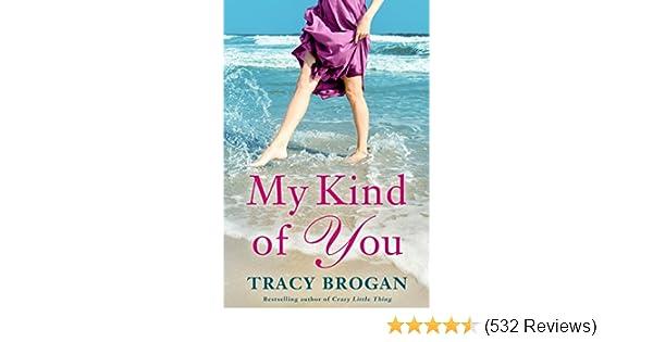 90ff021f6 Amazon.com  My Kind of You (A Trillium Bay Novel Book 1) eBook  Tracy  Brogan  Kindle Store