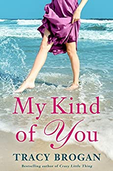 My Kind of You (A Trillium Bay Novel Book 1) by [Brogan, Tracy]