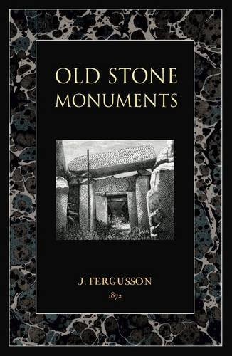 (Old Stone Monuments by Fergusson, James (2010) Paperback)