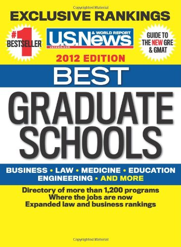 Best Graduate Schools 2012 (U. S. News Best Graduate Schools): U. s ...