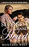 Second Hand Heart (Christian Mail Order Brides Book 3)