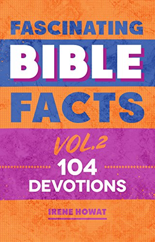 Fascinating Bible Facts Vol. 2: 104 Devotions