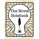 The Novel Notebook: Workbook for Writers and Novelists - One-Page Outliner Worksheets and Ideas List - Record and Explore Ide