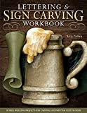Lettering & Sign Carving Workbook: 10 Skill-Building Projects for Carving and Painting Custom Signs (Fox Chapel Publishing)
