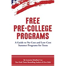 Free Pre-College Programs: A Guide to No-Cost and Low-Cost Summer Programs for Teens (College Secrets)