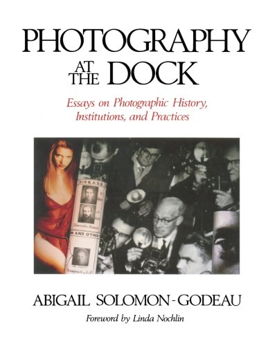 Photography At The Dock: Essays on Photographic History, Institutions, and Practices (Media and - Practice Dock