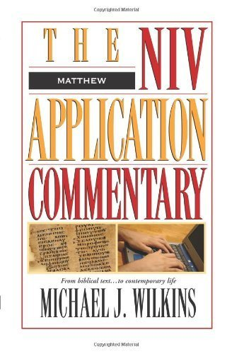 Matthew (NIV Application Commentary) by Michael J. Wilkins (2004) Hardcover