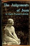 The Judgments of Joan, Charles Wayland Lightbody, 0674488008