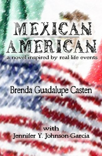 Mexican American: A Novel Inspired by Real-life Events
