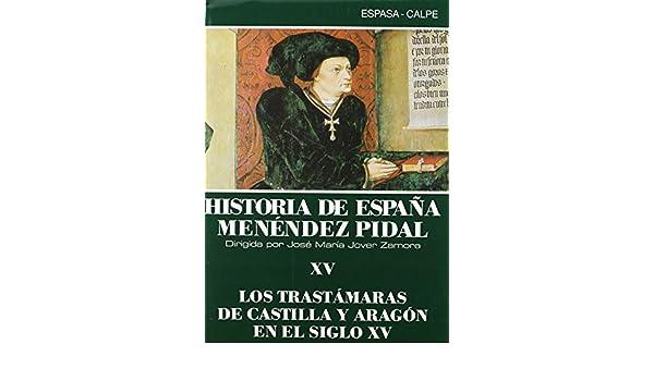 Los trastamaras de Castilla y Aragón en el siglo XV historia de España nº 15: Amazon.es: Pidal, R.: Libros en idiomas extranjeros