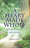 A Heart Made Whole: My Spiritual Journey