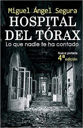 Hospital del Tórax: Lo que nadie te ha contado 4ª edición: Amazon.es ...