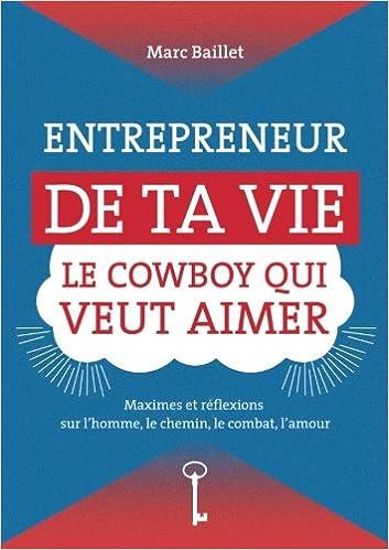 Téléchargement Entrepreneur De Ta Vie, Le Cowboy Qui Veut Aimer pdf, epub ebook