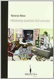 Historia social del cómic (BRUGUERA): Amazon.es: Moix, Terenci: Libros
