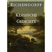 Eichendorff: Klassische Gedichte (German Edition)