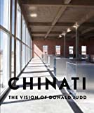 Chinati - The Vision of Donald Judd