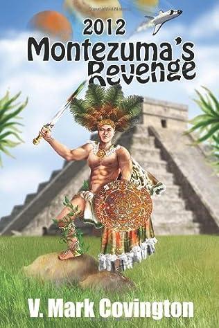 book cover of 2012 - Montezuma\'s Revenge